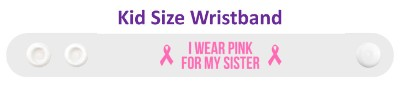 i wear pink for my sister breast cancer awareness cure hope support awareness ribbons