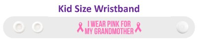 i wear pink for my grandmother breast cancer awareness cure hope support awareness ribbons