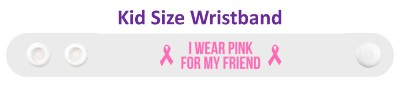 i wear pink for my friend breast cancer awareness cure hope support awareness ribbons