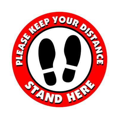 please keep your distance stand here footprints, coronavirus, covid-19, pandemic, corona, disease, illness, safety, warning