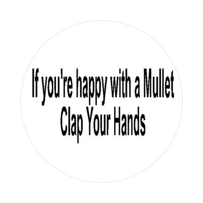 mullet happy hands clap sticker funny saying motto word black white