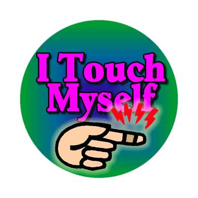 touch myself perverse sticker perverted sick gross hand hurt finger sex funny