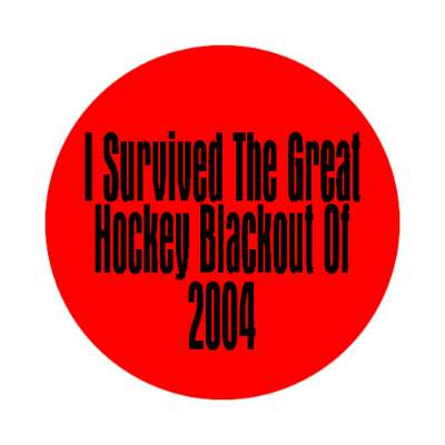 i survived the great hockey blackout of 2004 sticker sports players strike stanley cup ice skate arena puck goal