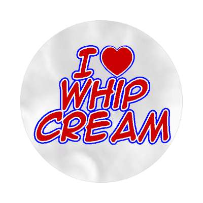 i love whip cream sticker heart fluffy ice topping dairy aerosol can spray lather
