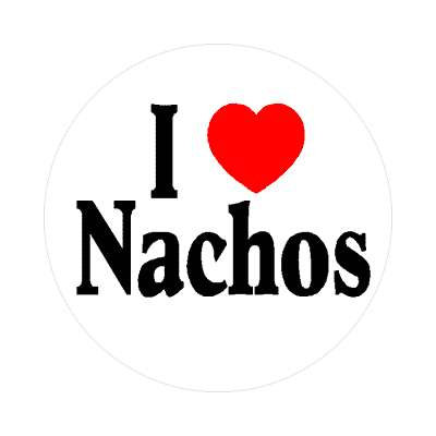 i love nachos sticker mexican taco jalapeno cheese sause dip ball game food chips sombrero fiesta pinata