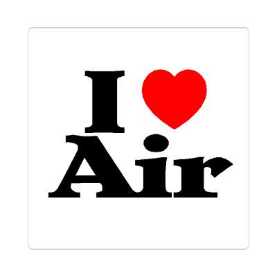 i love air sticker heart breathe lungs inhale oxygen exhale microscopic germs bacteria airborne fly planes birds clouds h2o water vapor evaporate hydro pneumatic compressor blow wind pressure weather earth sky atmosphere