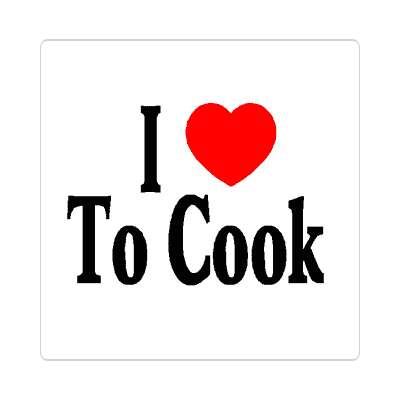 i love to cook sticker heart culinary food chef oven burn stove steamer table plate 5 star eat starve hobby kitchen restaurant dishwasher dishes cuisine prepare meal sautee boil bake fridge refridgerator cooler