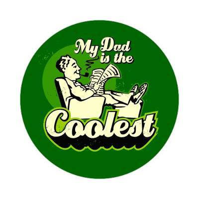 Cool Dad sticker family home love relationships peace happiness relatives fam trust gratitude relatives proud parent grandparent aunt uncle brother sister inlaw children