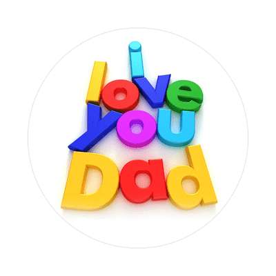 I Love You Dad sticker family home love relationships peace happiness relatives fam trust gratitude relatives proud parent grandparent aunt uncle brother sister inlaw children