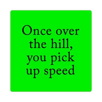 over the hill pick up speed sticker funny birthday saying