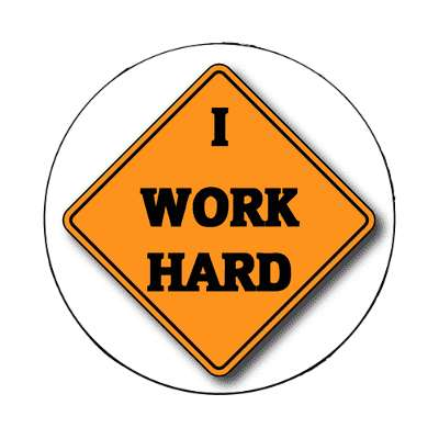 i work hard magnet business employee employment funny employer