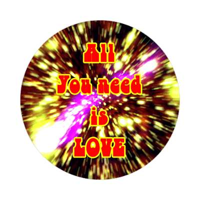 all you need is love sticker 1960s 60s flower power peace marijuana herb sixties hippies hippy style love truth righteous groovy psychedelic