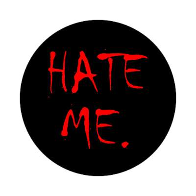 hate me two words sticker
