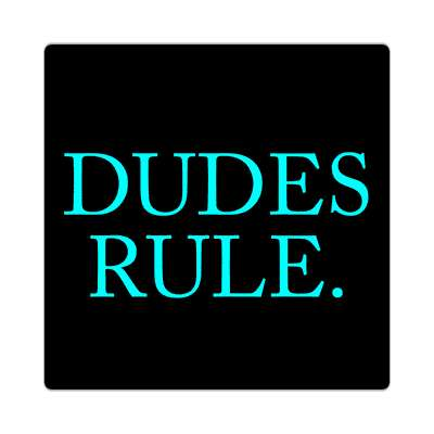 dudes rule two words sticker