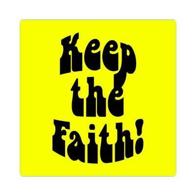 keep the faith sticker 1960s 60s flower power peace marijuana herb sixties hippies hippy style love truth righteous groovy psychedelic
