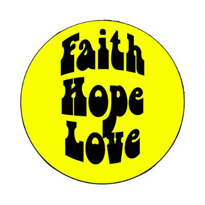 faith hope love magnet 1960s 60s flower power peace marijuana herb sixties hippies hippy style love truth righteous groovy psychedelic