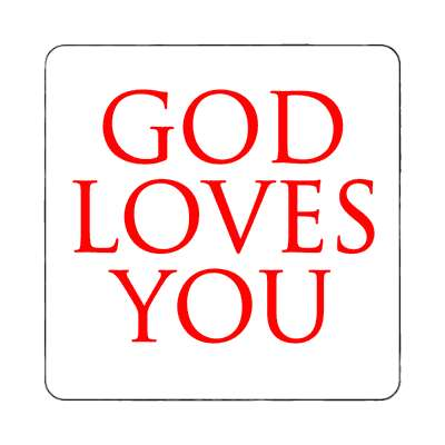 god loves you magnet Christianity jesus pictures christ lord god religion religious bible biblical jesus church baptism god thanks catholic lutheran non denominational orthodox fundamental evangelical evangelism pentecostal born again