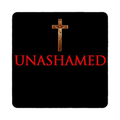 unashamed magnet Christianity jesus pictures christ lord god religion religious bible biblical jesus church baptism god thanks catholic lutheran non denominational orthodox fundamental evangelical evangelism pentecostal born again