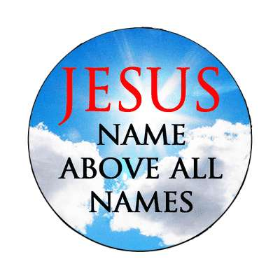 jesus name above all names magnet Christianity jesus pictures christ lord god religion religious bible biblical jesus church baptism god thanks catholic lutheran non denominational orthodox fundamental evangelical evangelism pentecostal born again