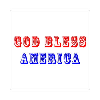 god bless america sticker red white blue american flag stars and stripes pride president campaign nationalism anthem god bless the usa statue of liberty american flag  america pride symbol new york city troops