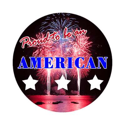 proud to be an american sticker red white blue american flag stars and stripes pride president campaign nationalism anthem god bless the usa statue of liberty american flag  america pride symbol new york city troops