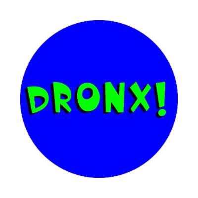 dronx made up words sticker funny sayings