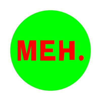 meh made up words sticker funny sayings