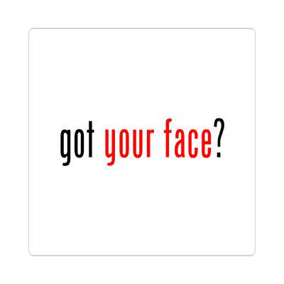 got your face sticker got milk parody funny ads advertisements free milk