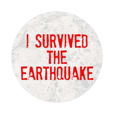 i survived the earthquake sticker end of the world pop trend quake disaster