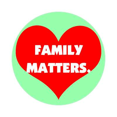 family matters sticker family home love relationships peace happiness relatives fam trust gratitude relatives proud parent grandparent aunt uncle brother sister inlaw children