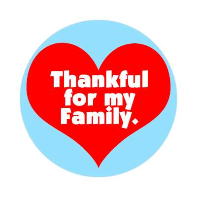 thankful for my sticker family home love relationships peace happiness relatives fam trust gratitude relatives proud parent grandparent aunt uncle brother sister inlaw children
