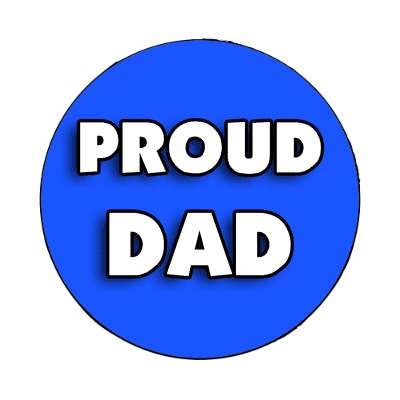 proud dad magnet family home love relationships peace happiness relatives fam trust gratitude relatives proud parent grandparent aunt uncle brother sister inlaw children