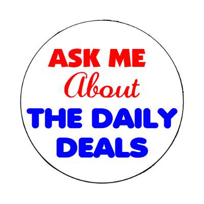 ask me about the daily deals magnet business associate sales salesman tips happy hour boss employee employer opportunity