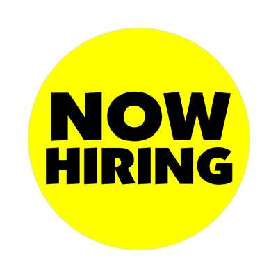 now hiring sticker business associate sales salesman tips happy hour boss employee employer opportunity