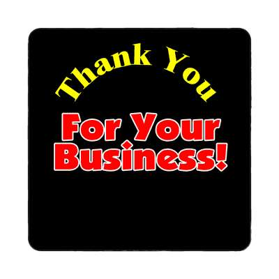thank you for your business magnet business associate sales salesman tips happy hour boss employee employer opportunity