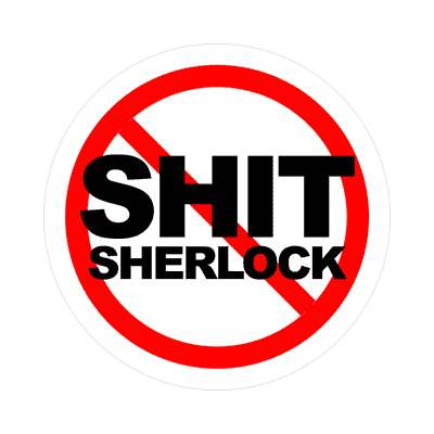 no shit sherlock red slash sticker anti protest against statement taboo