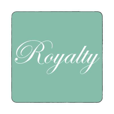 royalty one word magnet