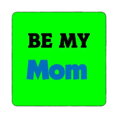 be my mom magnet