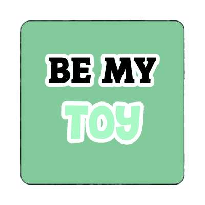 be my toy magnet