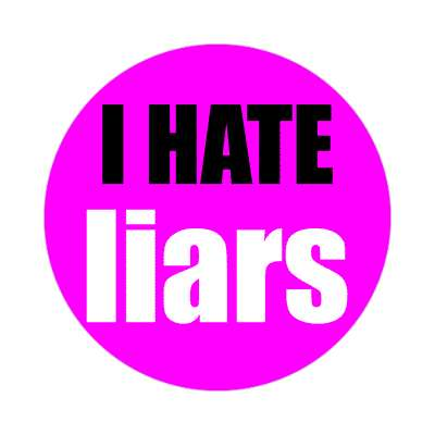 i hate liars sticker funny sayings