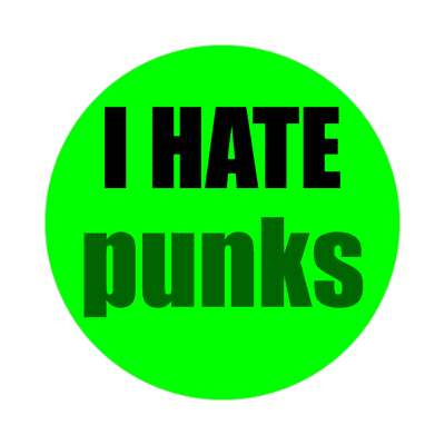 i hate punks sticker funny sayings