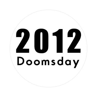 2012 doomsday rapture end of the world sticker christian christianity judgement day apocalypse jesus christ return heaven last days
