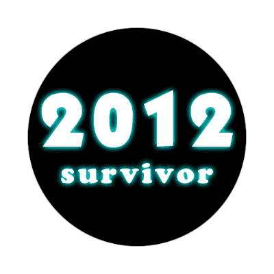 2012 survivor doomsday rapture end of the world sticker christian christianity judgement day apocalypse jesus christ return heaven last days
