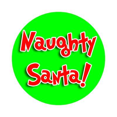 naughty santa sticker christmas snow santa rudolph raindeer gifts xmas holiday winter jesus christ ornaments cheer