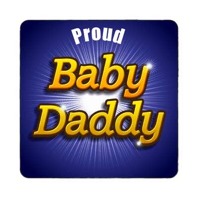 Proud baby daddy magnet family home love relationships peace happiness relatives fam trust gratitude relatives proud parent grandparent aunt uncle brother sister inlaw children
