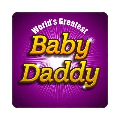 worlds greatest baby daddy magnet family home love relationships peace happiness relatives fam trust gratitude relatives proud parent grandparent aunt uncle brother sister inlaw children