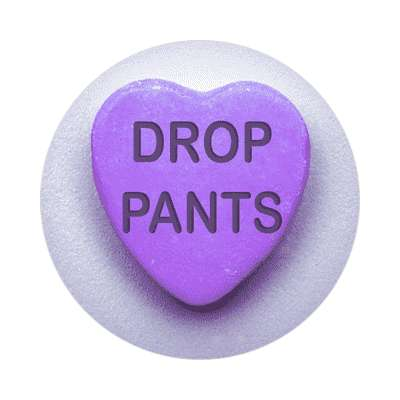 drop pants valentines day love candy heart sticker funny sayings hilarious