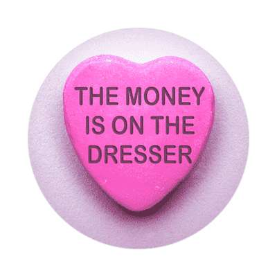 the money is on the dresser valentines day love candy heart sticker funny sayings hilarious