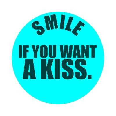 smile if you want a kiss sticker perverted funny sex sexual funny sayings adult mature jokes sexy