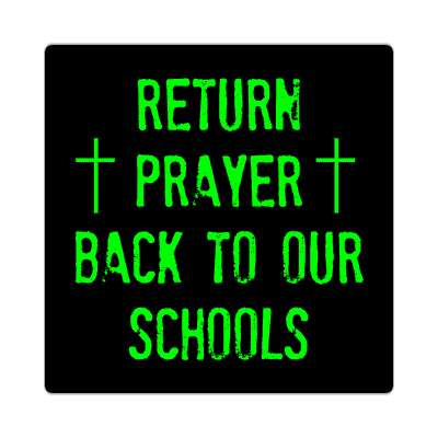 return prayer back to our schools sticker Christianity jesus pictures christ lord god religion religious bible biblical jesus church baptism god thanks catholic lutheran non denominational orthodox fundamental evangelical evangelism pentecostal born again